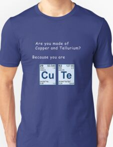 Are you made from Copper and Tellurium? - T-shirt Unisex T-Shirt