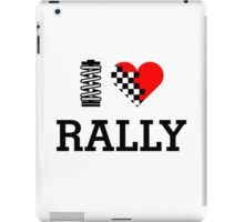 I Love RALLY (1) iPad Case/Skin
