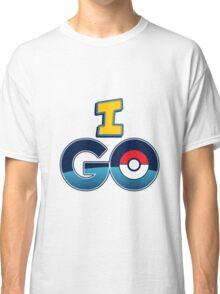 I Go For Pokemon Go Graphic Classic T-Shirt
