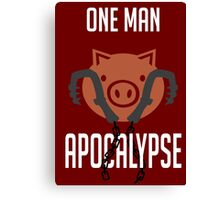 I'm a one man apocalypse Canvas Print