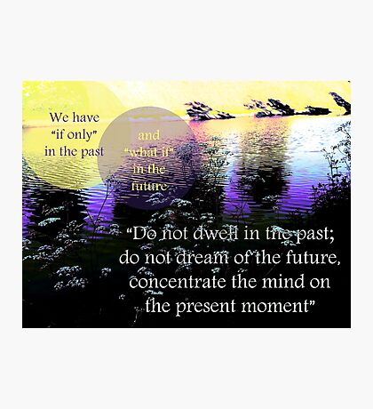 Mundy Quote #1 - with a little help of Buddha Photographic Print
