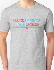 Make America Learn Again Unisex T-Shirt