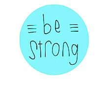 Be Strong (Blue) Photographic Print