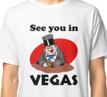 See You In Vegas Classic T-Shirt