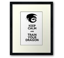 Keep calm and train your dragon Framed Print