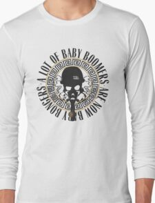A LOT OF BABY BOOMERS ARE NOW BABY BONGERS.  Long Sleeve T-Shirt