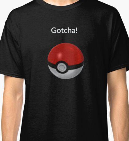 Gotcha! - Pokemon Go - Pokeball Classic T-Shirt