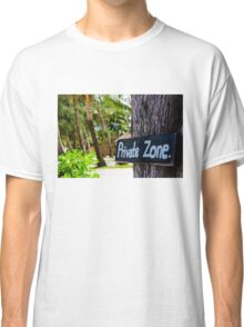 Private zone sign Classic T-Shirt