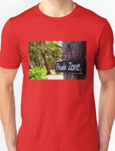 Private zone sign Unisex T-Shirt