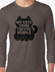 Cats Think They're People Long Sleeve T-Shirt