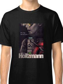 Who you gonna call? Holtzmann Classic T-Shirt