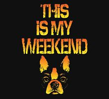 This Is My Weekend Boston Terrier Unisex T-Shirt