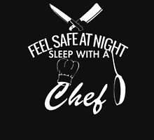 Feel safe at night sleep with a chef - T-shirts & Hoodies Unisex T-Shirt