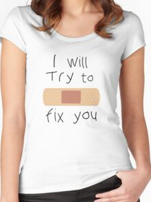 I Will Try To Fix You Women's Fitted Scoop T-Shirt