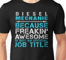 Diesel mechanic because freaking awesome is not an official job title - T-shirts & Hoodies Unisex T-Shirt
