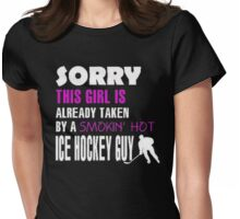 Sorry this girl is already taken by a smokin hot ice hockey guy - T-shirts & Hoodies Womens Fitted T-Shirt