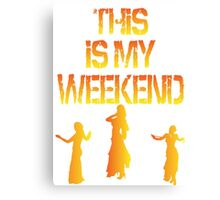 This Is My Weekend Bellydancing Canvas Print