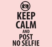 Keep calm and post no selfie One Piece - Short Sleeve
