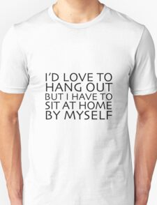 I'd Love To Hang Out  T-Shirt