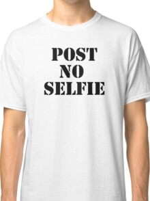 Post no selfie Classic T-Shirt
