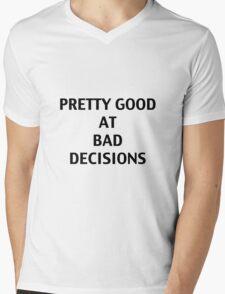 Pretty good at bad decisions  Mens V-Neck T-Shirt