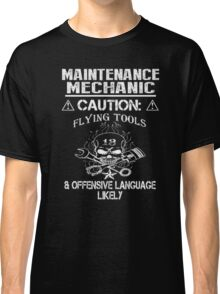 Maintenance mechanic caution flying tools & offensive language likely - T-shirts & Hoodies Classic T-Shirt