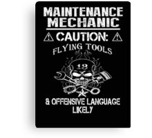 Maintenance mechanic caution flying tools & offensive language likely - T-shirts & Hoodies Canvas Print