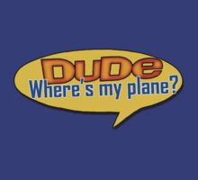 Dude, Where's my plane by Tim Topping