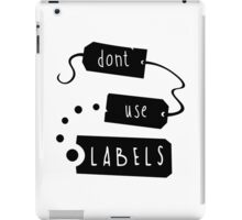 Don't Use Labels iPad Case/Skin