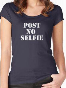 Post no selfie Women's Fitted Scoop T-Shirt