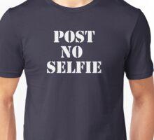 Post no selfie Unisex T-Shirt