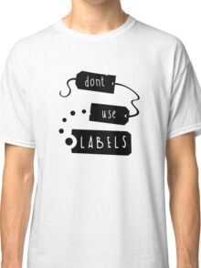 Don't Use Labels Classic T-Shirt