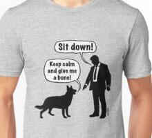 Cartoon, dog & lordling: Sit down! Keep calm and give me a bone! Unisex T-Shirt