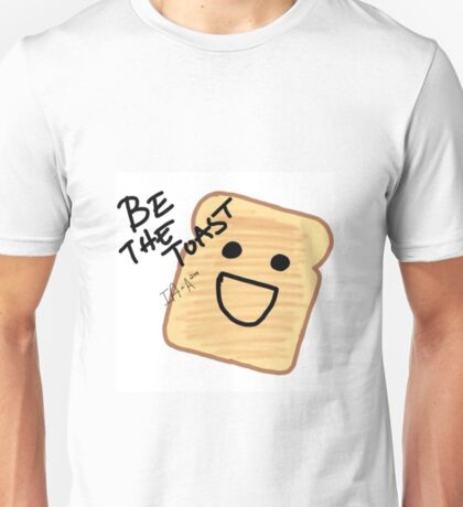 Be the toast (ballet ia-a 14) Unisex T-Shirt