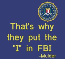 That's why they put the 'I' in FBI (2nd edition) by kopasas