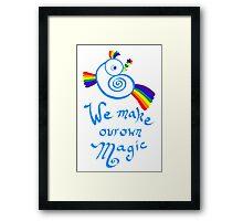We Make Our Own Magic Framed Print