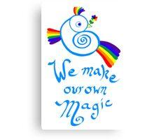 We Make Our Own Magic Canvas Print