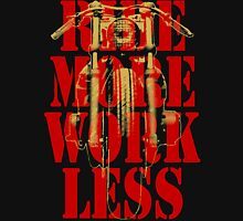 Ride more work less Unisex T-Shirt