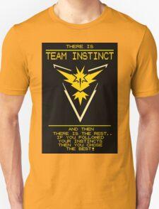 Pokemon Go trainer always trusts their Instincts. Go Team Instinct Go!  Unisex T-Shirt