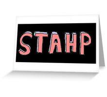 STAHP Greeting Card