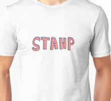 STAHP Unisex T-Shirt