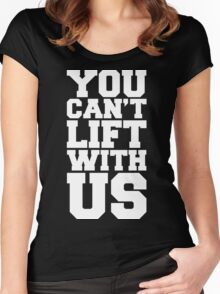 Can't Lift With Us Funny Quote Women's Fitted Scoop T-Shirt