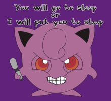 Jigglypuff - You will go to sleep or I will put you to sleep by ChrisButler