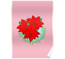 Pretty Poinsettia Red Christmas Flowers Festive Floral Wreath Poster