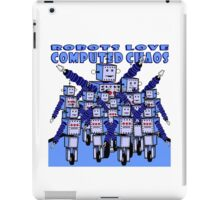 ROBOTS LOVE COMPUTED CHAOS iPad Case/Skin