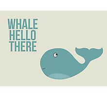 """We are Whales - """"Whale Hello There"""" Photographic Print"""