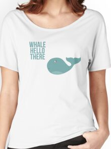 """We are Whales - """"Whale Hello There"""" Women's Relaxed Fit T-Shirt"""