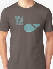 """We are Whales - """"Whale Hello There"""" Unisex T-Shirt"""
