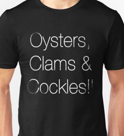 Oyster, Clams & Cockles!! Unisex T-Shirt