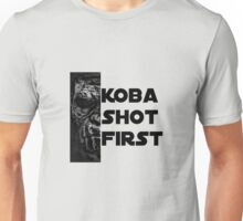 KOBA SHOT FIRST (BLACK LETTER) Unisex T-Shirt